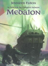 La trilogie de l'enfant démon. Volume 1, Medalon