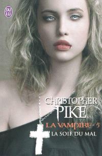La vampire. Volume 5, La soif du mal