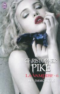 La vampire. Volume 6, Les immortels