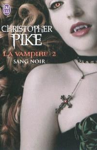 La vampire. Volume 2, Sang noir