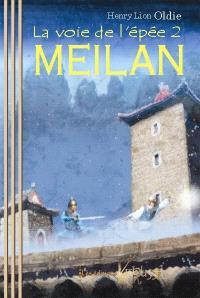 La voie de l'épée. Volume 2, Meilan