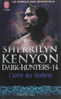 Le cercle des immortels, Dark hunters. Volume 14, L'astre des ténèbres