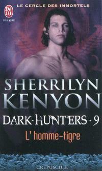 Le cercle des immortels, Dark hunters. Volume 9, L'homme-tigre