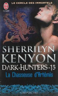 Le cercle des immortels, Dark hunters. Volume 15, La chasseuse d'Artémis