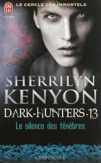 Le cercle des immortels, Dark hunters. Volume 13, Le silence des ténèbres