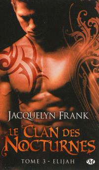 Le clan des nocturnes. Volume 3, Elijah