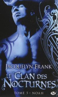 Le clan des nocturnes. Volume 5, Noah