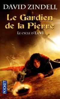 Le cycle d'Ea. Volume 6, Le gardien de la pierre