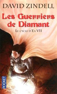 Le cycle d'Ea. Volume 7, Les guerriers de diamant