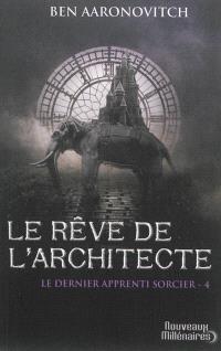 Le dernier apprenti sorcier. Volume 4, Le rêve de l'architecte