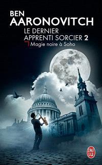 Le dernier apprenti sorcier. Volume 2, Magie noire à Soho