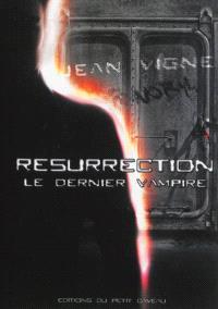 Le dernier vampire. Volume 2, Résurrection