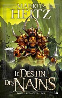 Le destin des nains. Volume 2, Le mage maudit