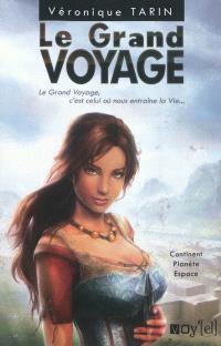 Le grand voyage. Volume 1, Continent, planète, espace