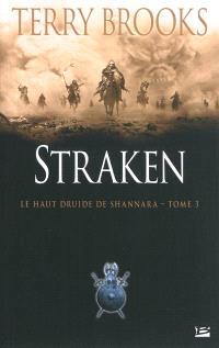 Le haut druide de Shannara. Volume 3, Straken