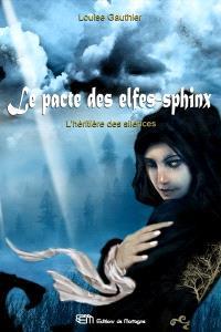 Le pacte des elfes-sphinx. Volume 2, L'héritière des silences
