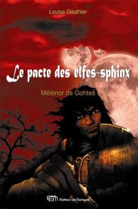 Le pacte des elfes-sphinx. Volume 1, Mélénor de Gohtes