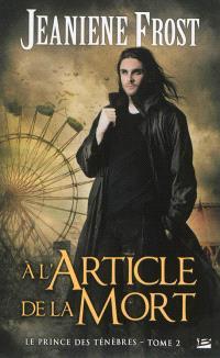 Le prince des ténèbres. Volume 2, A l'article de la mort