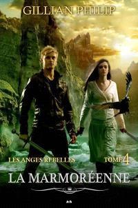 Les anges rebelles. Volume 4, La Marmoréenne