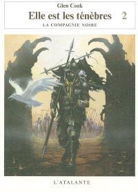 Les annales de la Compagnie noire, Volume 8, Elle est les ténèbres. Volume 2