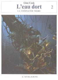 Les annales de la Compagnie noire, Volume 9, L'eau dort. Volume 2