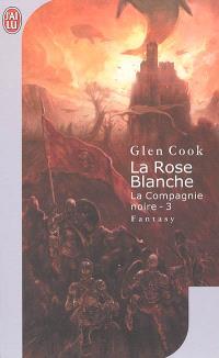 Les annales de la Compagnie noire. Volume 3, La rose blanche