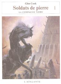 Les annales de la Compagnie noire, Volume 10, Soldats de pierre. Volume 1
