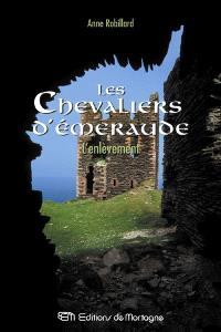 Les chevaliers d'Émeraude. Volume 7, L'enlèvement