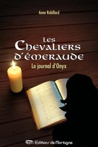 Les chevaliers d'Émeraude. Volume 6, Le journal d'Onyx