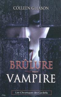 Les chroniques des Gardella. Volume 4, Brûlure vampire