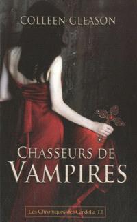 Les chroniques des Gardella. Volume 1, Chasseurs de vampires