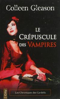 Les chroniques des Gardella. Volume 2, Le crépuscule des vampires