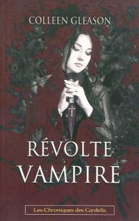 Les chroniques des Gardella. Volume 3, Révolte vampire