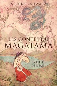 Les contes du Magatama. Volume 1, La fille de l'eau