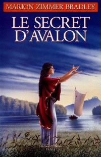 Les dames du lac. Volume 3, Le secret d'Avalon