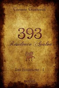 Les égériades. Volume 1, 393 résidence avalon