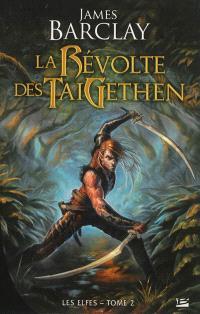 Les Elfes. Volume 2, La révolte des TaiGethen