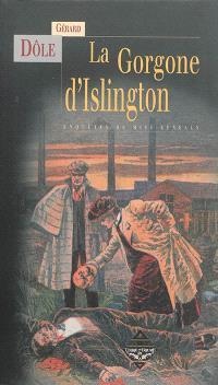 Les enquêtes de Miss Kenealy. Volume 2, La gorgone d'Islington. Précédé de Amazones des ténèbres. Suivi de Le Hierator