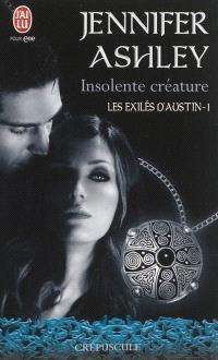 Les exilés d'Austin. Volume 1, Insolente créature