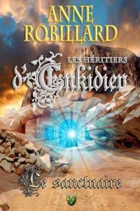 Les héritiers d'Enkidiev. Volume 4, Le sanctuaire