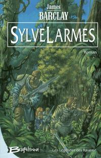 Les légendes des Ravens. Volume 1, SylveLarmes