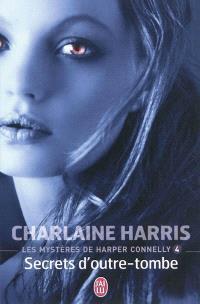 Les mystères de Harper Connelly. Volume 4, Secrets d'outre-tombe