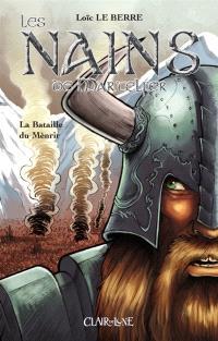 Les nains de Martelfer : la bataille du Menrir