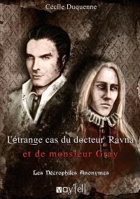 Les nécrophiles anonymes. Volume 2, L'étrange cas du Dr Ravna et de monsieur Gray