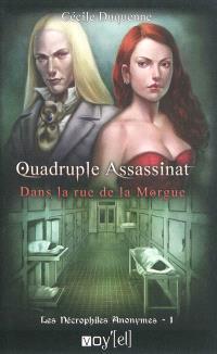 Les nécrophiles anonymes. Volume 1, Quadruple assassinat dans la rue de la Morgue