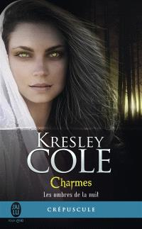 Les ombres de la nuit. Volume 3, Charmes