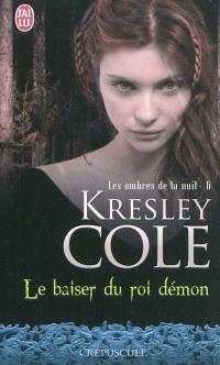 Les ombres de la nuit. Volume 6, Le baiser du roi démon