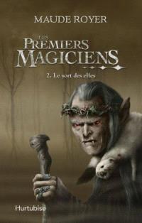 Les premiers magiciens. Volume 2, Le sort des elfes