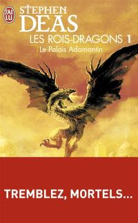 Les rois-dragons. Volume 1, Le Palais adamantin