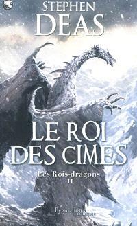 Les rois-dragons. Volume 2, Le roi des cimes